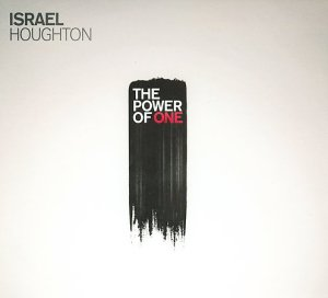 Israel Houghton The power of one